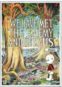 pogo-we_have_met_the_enemy_and_he_is_us-large